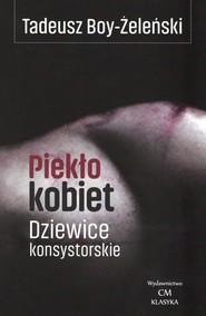 okładka Piekło kobiet Dziewice konsystorskie, Książka | Tadeusz Boy-Żeleński