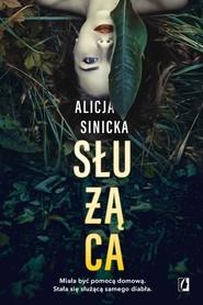 okładka Służąca, Książka   Sinicka Alicja