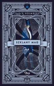 okładka Szklany mag Mag Tom 2, Książka | Holmberg Charlie