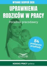 okładka Uprawnienia rodziców w pracy.Poradnik pracodawcy.Wydanie sierpień 2020, Ebook | Praca zbiorowa