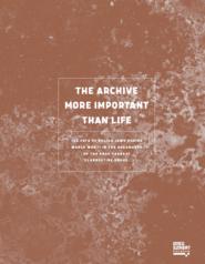 okładka THE ARCHIVE MORE IMPORTANT THAN LIFE, Ebook | Agnieszka Kajczyk, Olga Szymańska, Bartosz Borys, Anna  Duńczyk-Szulc