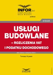 okładka Usługi budowlane – rozliczenia VAT i podatku dochodowego, Ebook | Tomasz Krywan