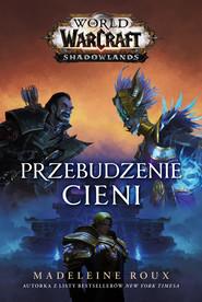 okładka World of Warcraft: Przebudzenie cieni, Ebook | Piotr  Czarnota, Madeleine  Roux