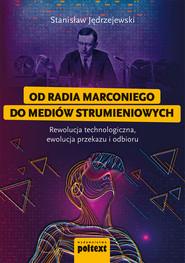 okładka Od radia Marconiego do mediów strumieniowych, Ebook | Stanisław Jędrzejewski