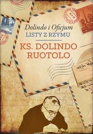 okładka Dolindo i Oficjum. Listy z Rzymu, Ebook | Ks. Dolindo Ruotolo