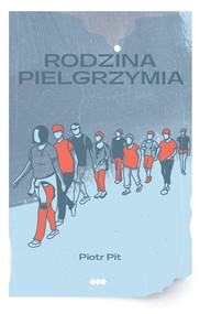 okładka Rodzina pielgrzymia, Książka   Pit Piotr