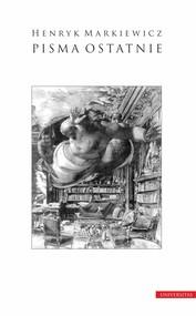 okładka Pisma ostatnie, Ebook | Henryk Markiewicz