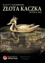 okładka Złota kaczka, Ebook | Konrad T. Lewandowski