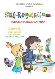 okładka Self-regulation. Kuba, Lenka i Kwarantanna, Ebook | Stążka-Gawrysiak Agnieszka