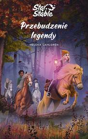 okładka Star Stable. Przebudzenie legendy, Książka | Dahlgren Helena