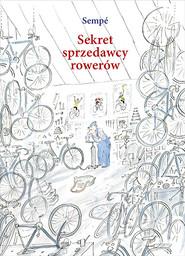 okładka Sekret sprzedawcy rowerów, Książka | Jean-Jacques Sempé