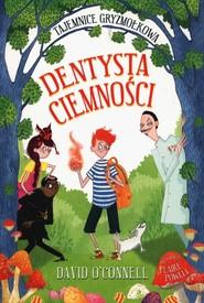 okładka Tajemnice Gryzmołkowa Dentysta Ciemności, Książka | OConnell David