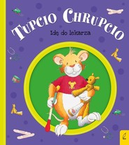 okładka Tupcio Chrupcio Idę do lekarza tw. 2020, Książka | Eliza Piotrowska