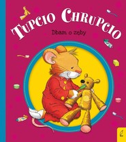 okładka Tupcio Chrupcio Dbam o zęby, Książka | Eliza Piotrowska