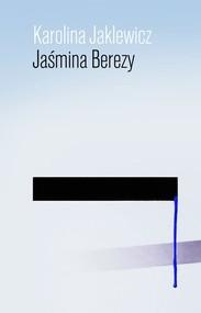 okładka Jaśmina Berezy, Książka | Karolina Jaklewicz