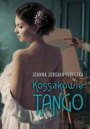 okładka Kossakowie Tango, Książka | Joanna Jurgała-Jureczka