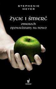 okładka Życie i śmierć, Książka   Stephenie Meyer