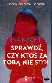 okładka Sprawdź, czy ktoś za tobą nie stoi, Książka | Ina Nacht