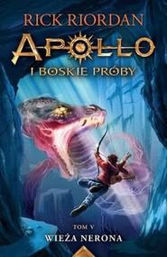 okładka Wieża Nerona Apollo i boskie próby Tom 5, Książka | Rick Riordan
