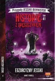okładka Historie z dreszczykiem J.Bannister 41 Egzorcyzmy Jessiki, Książka | Farell Janet