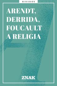 okładka Arendt, Derrida i Foucault a religia, Ebook | autor zbiorowy