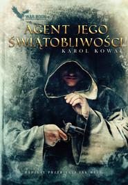 okładka Agent Jego Świątobliwości, Ebook | Karol Kowal