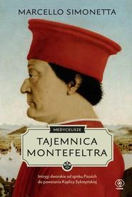 okładka Medyceusze. Tajemnica Montefeltra, Ebook | Marcello Simonetta