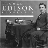 okładka Thomas Alva Edison. Biografia autoryzowana, Audiobook | H. Meadowcroft William