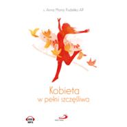 okładka Kobieta w pełni szczęśliwa. Rozważania na podstawie Litanii loretańskiej, Audiobook   Maria Pudełko AP Anna