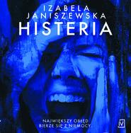 okładka Histeria, Audiobook | Izabela  Janiszewska