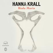 okładka Biała Maria, Audiobook | Hanna Krall
