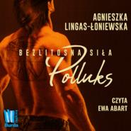 okładka Polluks. Bezlitosna siła. Tom 2, Audiobook   Agnieszka Lingas-Łoniewska