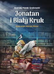 okładka Jonatan i Biały Kruk, Ebook | Andrzej Marek Grabowski