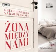 okładka Żona między nami, Audiobook | Sarah Pekkanen, Greer Hendricks