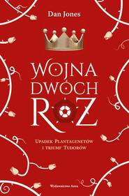 okładka Wojna Dwóch Róż, Ebook | Jones Dan