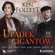 okładka Upadek gigantów. Część trzecia, Audiobook | Ken Follett