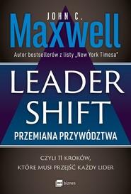 okładka Leadershift. Przemiana przywództwa czyli 11 kroków które musi przejść każdy lider, Książka | John C. Maxwell