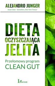 okładka Dieta oczyszczająca jelita Przełomowy program CLEAN GUT, Książka | Alejandro Junger