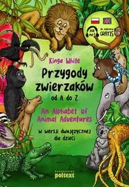 okładka Przygody zwierzaków od A do Z An Alphabet of Animal Adventures w wersji dwujęzycznej dla dzieci, Książka | White Kinga