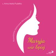 okładka Maryja wie lepiej. Rozważania różańcowe dla każdej kobiety, Audiobook   Maria Pudełko AP Anna