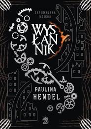 okładka Wysłannik, Książka | Paulina Hendel