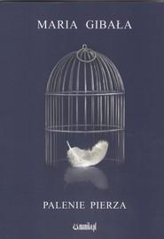 okładka Palenie pierza, Książka | Gibała Maria
