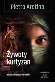 okładka Żywoty kurtyzan, Książka | Aretino Pietro
