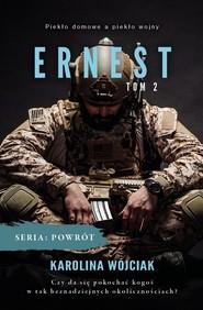 okładka Seria Powrót Tom 2 Ernest, Książka | Karolina  Wójciak