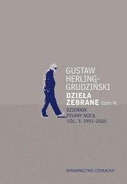 okładka Dzieła zebrane Tom 9 Dziennik pisany nocą vol. 3. 1993-2000, Książka | Herling-Grudziński Gustaw