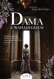 okładka Dama z wahadełkiem Wielkie Litery, Książka | Paulina Kuzawińska