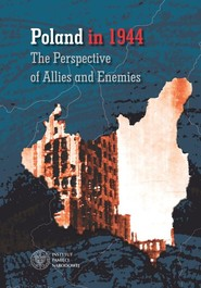 okładka Poland in 1944 The Perspective of  Allies and Enemies, Książka | Martyna Grądzka-Rejak, Dawid Golik