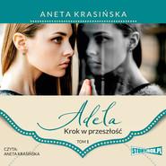 okładka Adela. Tom 1. Krok w przeszłość, Audiobook | Aneta Krasińska