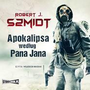 okładka Apokalipsa według Pana Jana, Audiobook | Robert J. Szmidt