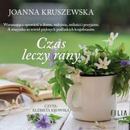 okładka Czas leczy rany, Audiobook | Joanna Kruszewska